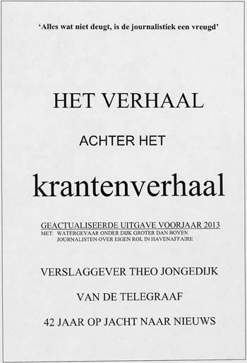 Journalist Theo Jongedijk van De Telegraaf blikt terug in een informatief hoofdstuk in zijn herziene boek 'Het verhaal achter het krantenverhaal'.