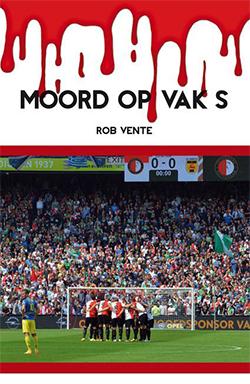 Het roemruchte 'Vak S' - iedereen, die zijn hart bij Feyenoord heeft liggen, kent het - speelt een belangrijke rol in het nieuwe boek van Rob Vente: 'Moord op Vak S'.