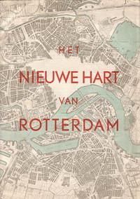 De voorwaarden van het Basisplan van de wederopbouw van Rotterdam werden aan het publiek als voldongen feiten gepresenteerd in de overigens mooie brochure, 'Het nieuwe hart van Rotterdam'.